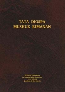 San Martín Quechua or Lamas Quechua New Testament Peru / Tata Diospa Mushuk Rimanan