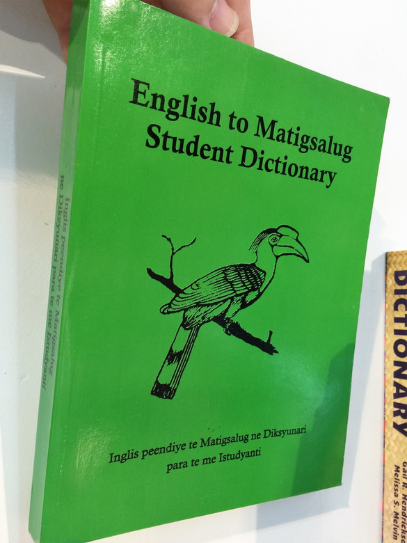 English to Matigsalug Dictionary for Students / Inglis peendiye te matigsalug ne Diksyunari par ate me Istudyanti
