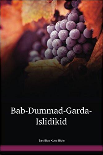 Bible in San Blas Kuna, a language of Panama /  Bab-Dummad-Garda-Islidikid (CUK) / 531st complete Bible