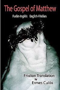 Friulian - English Gospel of Matthew / Evangelio según Mateo / Furlan - Ingleis English - Friulian / Friulian Translation by Ermes Culos / English Text KJV