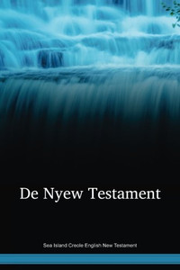 Sea Island Creole English New Testament / De Nyew Testament (GULNT) / USA