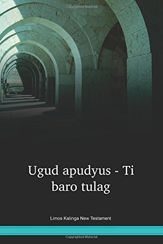 Limos Kalinga New Testament / Ugud apudyus = Ti baro tulag (KMKNT) /  Philippines