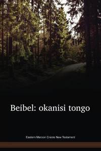 Eastern Maroon Creole New Testament / Beibel: okanisi tongo (DJKNT) / Suriname / French Guinea