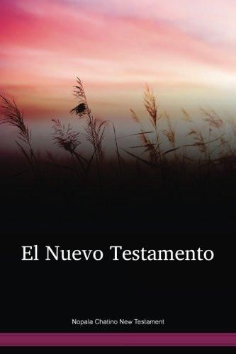 Nopala Chatino New Testament / El Nuevo Testamento (CYANT) / Mexico