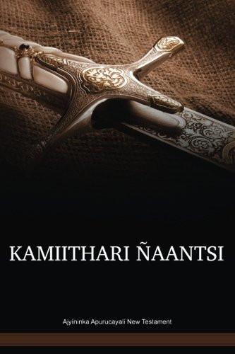 Ajyíninka Apurucayali Language New Testament / KAMIITHARI ÑAANTSI (CPCNT) / Peru