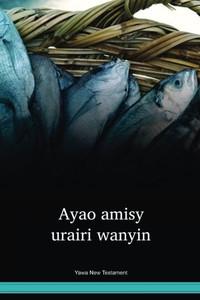 Yawa New Testament / Ayao amisy urairi wanyin (YVANT) / Indonesia