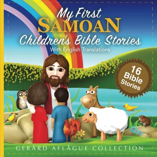 My First Samoan Children's Bible Stories with English Translations / 16 Bible Stories / The language of the Samoan Islands
