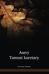 Carib New Testament / Asery Tamusa karetary / South America
