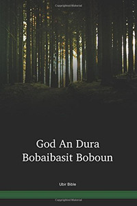 Ubir Language Bible / God An Dura Bobaibasit Boboun (UBRNTPO) / Papua New Guinea