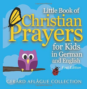 Little Book of Christian Prayers for Kids in German and English  Large Print Gerard Aflague