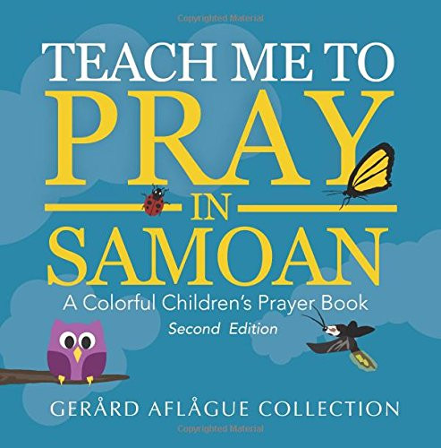 Teach Me to Pray in Samoan: A Colorful Children's Prayer Book Large Print GERARD AFLAGUE