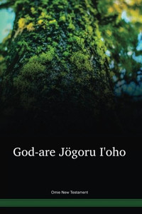 Omie Language New Testament / God-are Jögoru Iꞌoho (AOMNT) / Papua New Guinea / PNG