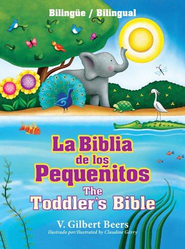 La Biblia de los pequeñitos / The Toddler's Bible (bilingüe / bilingual) (Spanish Edition) Hard Cover V. Gilbert Beers
