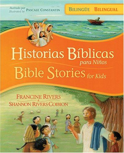 Historias bíblicas para niños Bible Stories for Kids (bilingüe / bilingual) (Spanish Edition)  Hard Cover Francine Rivers and  Shannon Rivers Coibion