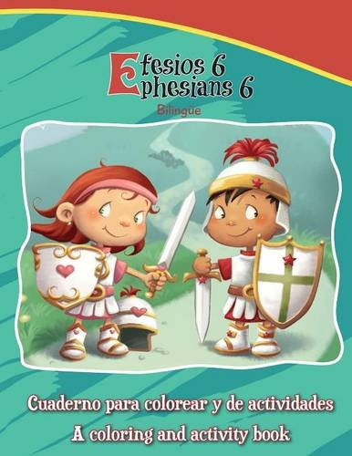 Efesios 6, Ephesians 6 - Bilingual Coloring and Activity Book: Activity and Coloring Book in English and Spanish (Bible Chapters for Kids) (Spanish Edition) Paper Back Large Print Agnes and Salem de Bezenac