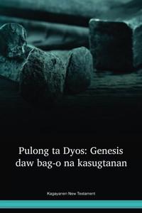 Kagayanen New Testament / Pulong ta Dyos: Genesis daw bag-o na kasugtanan (CGCNT) / Phillipians