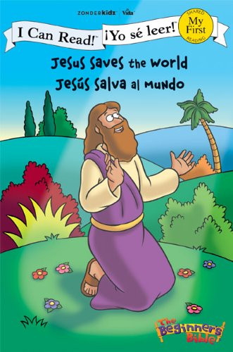 Jesus Saves the World  Jesús salva al mundo (I Can Read! / The Beginner's Bible / ¡Yo sé leer!)  Paperback  Zondervan