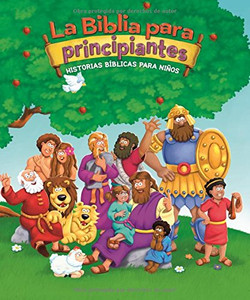 La Biblia para principiantes: Historias bíblicas para niños (The Beginner's Bible) (Spanish Edition) Hardcover Kelly Pulley (Illustrator)