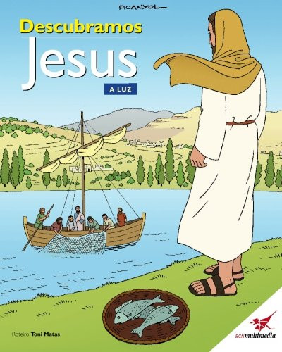 Descubramos Jesus. A Luz: A Bíblia das Crianças (Portuguese Edition) Paperback Matas Toni (Author) Picanyol (Illustrator)