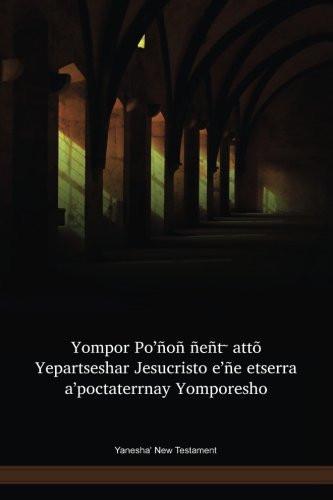 Yanesha' New Testament / Yompor Po'ñoñ ñeñt ̃ attõ Yepartseshar Jesucristo e'ñe etserra a'poctaterrnay Yomporesho (AMENT) / Peru