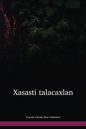 Coyutla Totonac New Testament / Xasasti talacaxlan (TOCNT) / Mexico