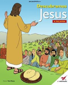 Descubramos Jesus. A Palavra: A Bíblia das Crianças (Portuguese Edition) Paperback Roteiro Toni Matas (Author) and Picanyol (Illustrator)