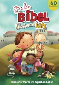 Große Bibel, kleines Ich: Biblische Werte im täglichen Leben (German Edition) Paperback Large Print Agnes and Salem de Bezenac