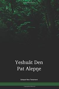 Selepet New Testament / Yeshuât Den Pat Âlepŋe (SPLNT) / Papua New Guinea / PNG