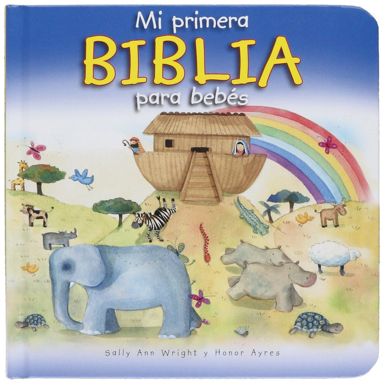 Mi primera Biblia para bebés (Spanish Edition) Board Book Sally Wright