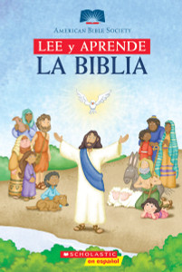 Lee y Aprende: La Biblia: (Spanish language edition of Read and Learn Bible) (American Bible Society) (Spanish Edition)  Hardcover Scholastic and American Bible Society