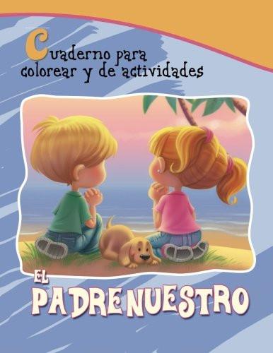 El Padrenuestro: Cuaderno para colorear y de actividades (Capítulos de la Biblia para niños) (Spanish Edition) Paperback Large Print Agnes and Salem de Bezenac