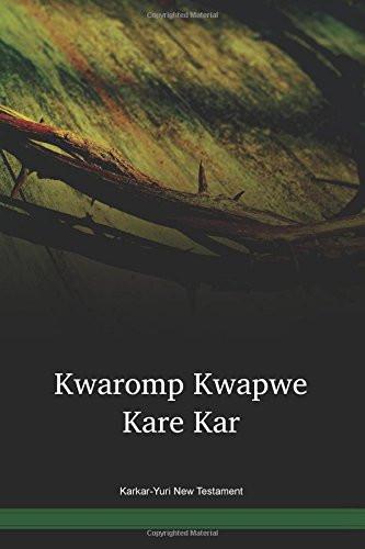 Karkar-Yuri New Testament / Kwaromp kwapwe kare kar (YUJNT) / Papua New Guinea / PNG