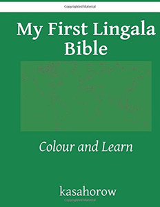 My First Lingala Bible: Colour and Learn (Lingala kasahorow) Paperback kasahorow