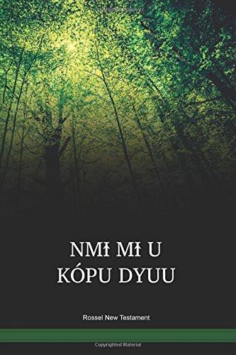 Rossel New Testament / NMÎ MÎ U KÓPU DYUU (YLE) / Papua New Guinea / PNG