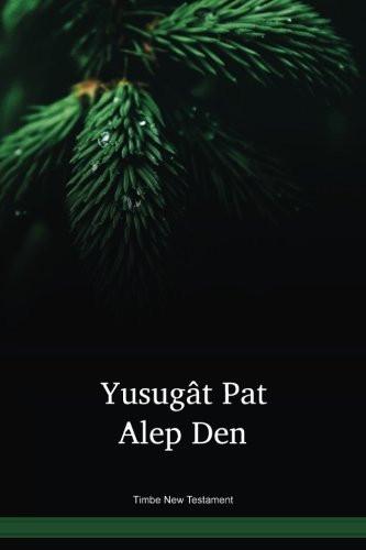 Timbe Language New Testament / Yusugât Pat Âlep Den (TIMNT) / Papua New Guinea / PNG