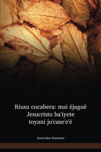 Siona Language New Testament / Riusu cocabera: mai ëjaguë Jesucristo ba'iyete toyani jo'case'e'ë (SNNNT) / Columbia, Equador