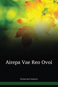 Rotokas Language New Testament / Airepa Vae Reo Ovoi (ROONT) / Papua New Guinea / PNG