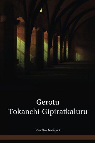 Yine Language New Testament / Gerotu Tokanchi Gipiratkaluru (PIBNT) / Peru