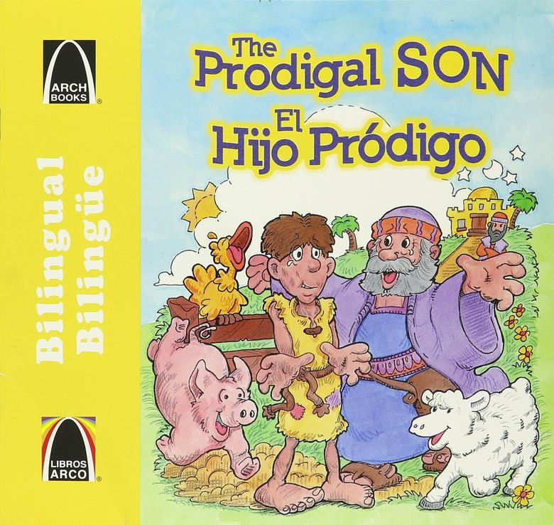 El hijo prodigo - bilingue (The Prodigal Son - Bilingual) (Libros Arch / Arch Book) (Spanish Edition) Paperback Becky LockHart Kearns and Cecilia Fernandez