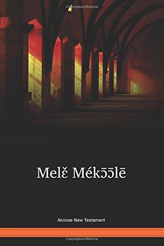 Akoose Language New Testament / Melɛ̌ Mékɔ̄ɔ̄lē (BSSNT) / Cameroon