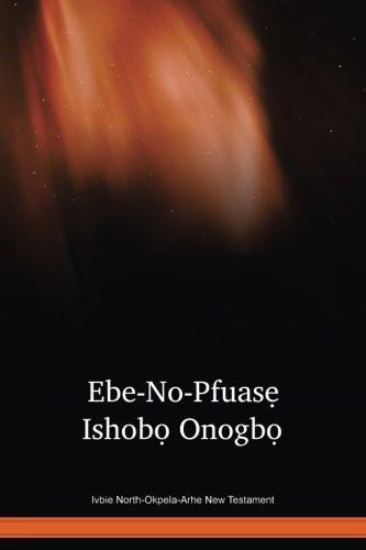 Ivbie North-Okpela-Arhe New Testament / Ebe-No-Pfuasẹ Ishobọ Onogbọ (ATGNT) / Nigeria
