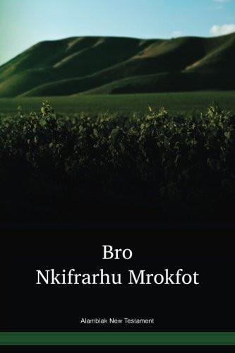 Alamblak Language New Testament / Bro Nkifrarhu Mrokfot (AMPNT) / Papua New Guinea / PNG