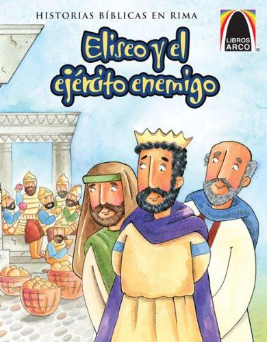 Eliseo y el ejército enemigo (Arch Books)  (Spanish Edition)  (Historias Biblicas En Rima) Paperback Larry Burgdorf