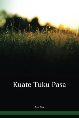 Siroi Language Bible / Kuate Tuku Pasa (SSDNT) / Papua New Guinea / PNG
