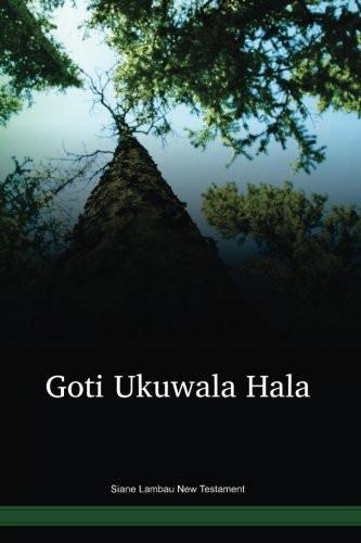 Siane Lambau Language New Testament / Goti Ukuwala Hala (SNPLNT) / Papua New Guinea / PNG