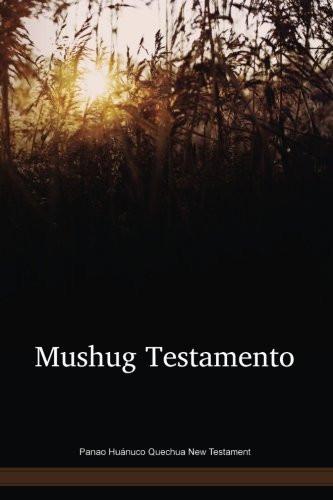 Panao Huánuco Quechua Language New Testament / Mushug Testamento (QXHNT) / South America
