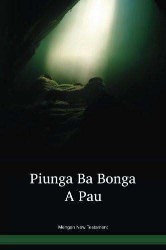 Mengen Language New Testament / Piunga Ba Bonga A Pau (MEE) / Papua New Guinea / PNG