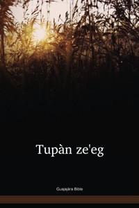 Guajajára Language Bible / Tupàn ze'eg (GUBBI) / Brazil