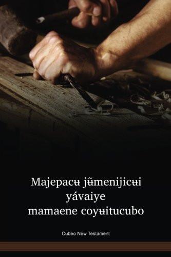 Cubeo Language New Testament / Majepacʉ jʉ̃menijicʉi yávaiye mamaene coyʉitucubo (CUBNT) / Brazil, Columbia