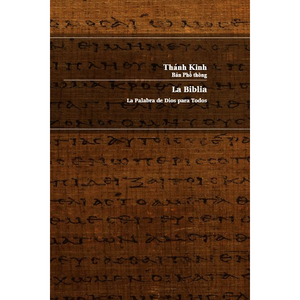 Vietnamese - Spanish Bilingual New Testament / Thánh Kinh: Bản Phổ thông / La Biblia La Palabra de Dios para Todos / Vietnam / Spain